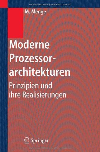 Moderne Prozessorarchitekturen: Prinzipien und ihre Realisierungen