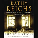 Deadly Decisions: Temperance Brennan, Book 3 (       ABRIDGED) by Kathy Reichs Narrated by Katherine Borowitz