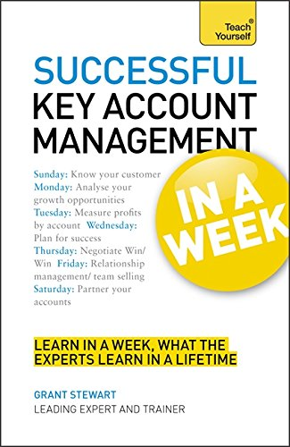 Successful Key Account Management in a Week: Teach Yourself