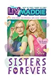 Liv and Maddie: Sisters Forever (Liv and Maddie Junior Novel)