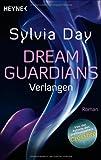Dream Guardians - Verlangen: Dream Guardians 1 - Roman (Dream-Guardians Serie, Band 1)