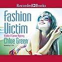 Fashion Victim (       UNABRIDGED) by Chloe Green Narrated by C. J. Critt