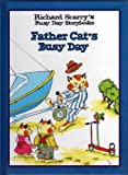 Father Cat's Busy Day (Richard Scarry's Busy Day Storybooks)