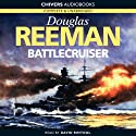 Battlecruiser (       UNABRIDGED) by Douglas Reeman Narrated by David Rintoul