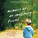 Memoirs of an Imaginary Friend (       UNABRIDGED) by Matthew Dicks Narrated by Matthew Brown