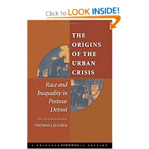 The Origins of the Urban Crisis: Race and Inequality in Postwar Detroit (Princeton Studies in American... by Thomas J. Sugrue