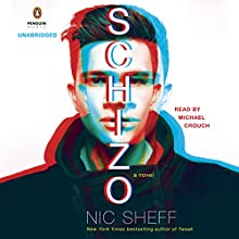 Schizo: A Novel (       UNABRIDGED) by Nic Sheff Narrated by Michael Crouch