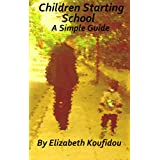 Children Starting School (A Simple Guide Book 1)by Elizabeth Koufidou