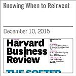 Knowing When to Reinvent | Mark Bertolini,David Duncan,Andrew Waldeck