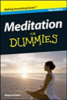 Meditation For Dummies�, Mini Edition