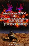 img - for MissionSRX: Confessions of the First War (Mission:SRX Book 1) book / textbook / text book