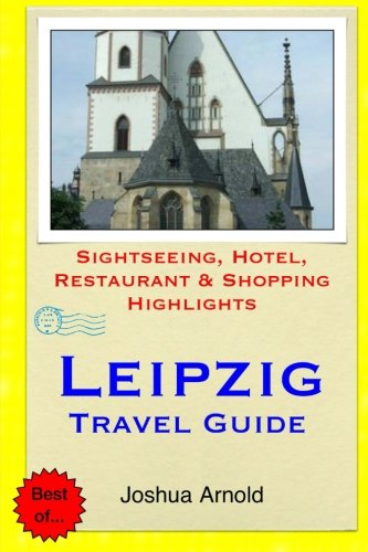 Leipzig Travel Guide: Sightseeing, Hotel, Restaurant & Shopping Highlights