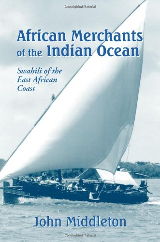 African Merchants of the Indian Ocean: Swahili of the...