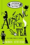 Arsenic For Tea: A Murder Most Unladylike Mystery (A Wells and Wong Mystery Book 2)