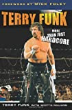 Terry Funk: More Than Just Hardcore (1596701595) by Funk, Terry