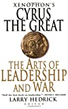 Xenophon's Cyrus the Great: The Arts of Leadership and War (0312364695) by Xenophon