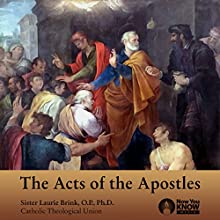 The Acts of the Apostles Lecture by Sr. Laurie Brink OP PhD Narrated by Sr. Laurie Brink OP PhD