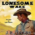 Lonesome Wake Hörbuch von J.R. Evers Gesprochen von: Lynn Roberts