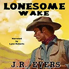 Lonesome Wake Audiobook by J.R. Evers Narrated by Lynn Roberts