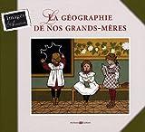echange, troc Florence Guibert-Fourré - La géographie de nos grands-mères