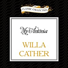My Ántonia (       UNABRIDGED) by Willa Cather Narrated by David Colacci