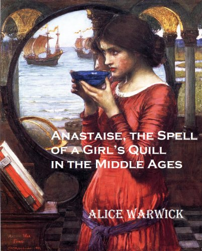 Anastaise, the Spell of a Girl's Quill in the Middle Ages