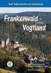 Frankenwald - Vogtland: Vom Todesstreifen zur Lebenslinie: Die Spielzeugstadt Sonneberg, die Glasbläser von Lauscha. Wälder, Bergweiden und das Reich ... an der Grenze zu Tschechien.