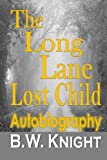 The Long Lane Lost Child: Autobiography
