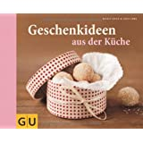 Geschenkideen aus der Kche (GU Themenkochbuch)von &#34;Nicole Stich&#34;