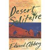 Desert Solitaire ~ Edward Abbey