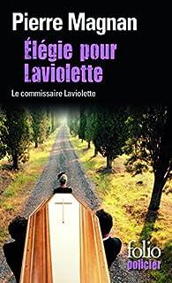 Elégie pour Laviolette : une enquête du commissaire Laviolette