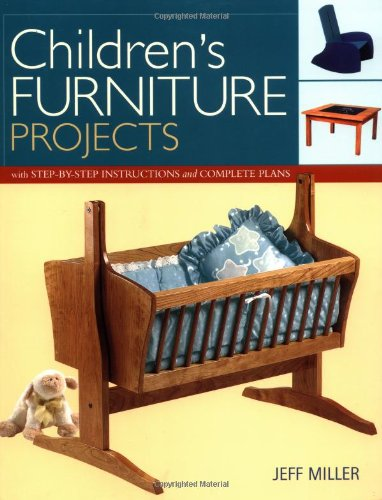Children'S Furniture Projects: With Step-By-Step Instructions And Complete Plans (Projects Book) front-739671