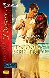 The Tycoon's Rebel Bride (Silhouette Desire) (037376944X) by Banks, Maya