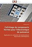 echange, troc Anthony Lucas - Cofrittage de Composants Ferrites Pour L'Electronique de Puissance