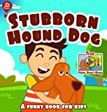 Stubborn Hound Dog [Funny Books for Kids series] (Big Red Balloon)