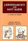 J. Krishnamurti and Sant Kabir: A Study in Depth (8120806670) by Rohit Mehta