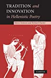 Tradition and Innovation in Hellenistic Poetry (0521203600) by Fantuzzi, Marco