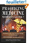 Practicing Medicine Without A License...