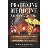 Practicing Medicine Without A License? The Story of the Linus Pauling Therapy for Heart Disease (Pauling Therapy Handbook) ~ Owen Fonorow