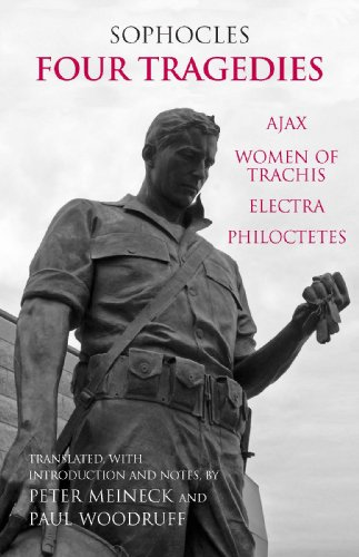 Four Tragedies: Ajax, Women of Trachis, Electra, Philoctetes (Hackett Classics), by Sophocles