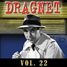 Dragnet Vol. 22 Radio/TV Program by  Dragnet