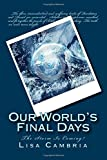 img - for Our World's Final Days: The Storm Is Coming book / textbook / text book