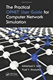 img - for The Practical OPNET User Guide for Computer Network Simulation by Sethi, Adarshpal S., Hnatyshin, Vasil Y. published by Chapman and Hall/CRC (2012) book / textbook / text book