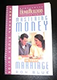 Mastering Money in Your Marriage: Personal Study Guide (The Family Life Home Builders Couple Series) (0830716246) by Blue, Ron