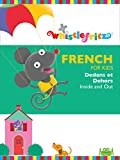 French for Kids: Dedans et Dehors (Inside and Out)