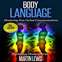 Body Language: Mastering Body Language and Nonverbal Communications Audiobook by Martin Lewis Narrated by Scott Clem