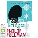The Broken Bridge (       UNABRIDGED) by Philip Pullman Narrated by Miriam Margolyes