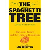 The Spaghetti Tree: Mario and Franco and the Trattoria Revolution: 1by Len Deighton
