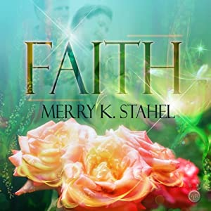 Faith | [Merry K. Stahel]