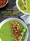 img - for Soupelina's Soup Cleanse: Plant-Based Soups and Broths to Heal Your Body, Calm Your Mind, and Transform Your Life book / textbook / text book
